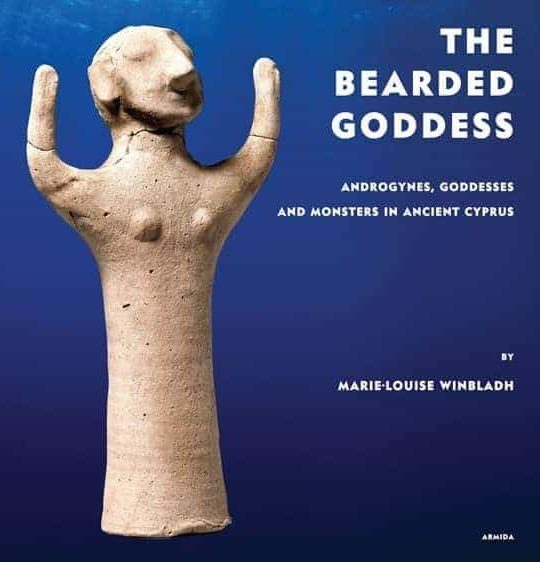 The Bearded Goddess - Androgynes, Goddesses and Monsters in Ancient Cyprus